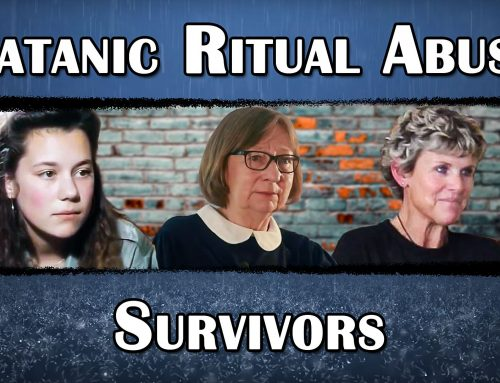 The Survivors of Satanic Ritual Abuse: Part 1