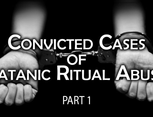 Convicted Cases of Satanic Ritual Abuse: Part 1