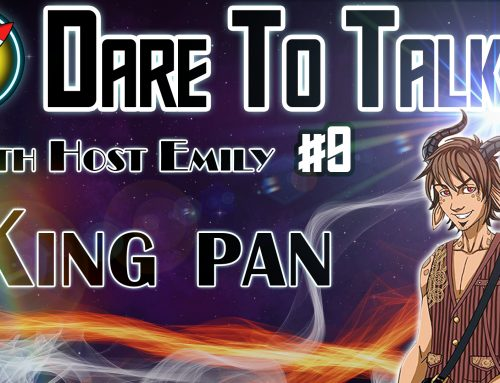Dare To Talk Podcast #9 – King Pan