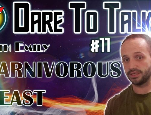 Dare To Talk Podcast #11 – Carnivorous Beast