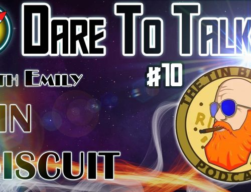 Dare To Talk Podcast #10 – Tin Biscuit