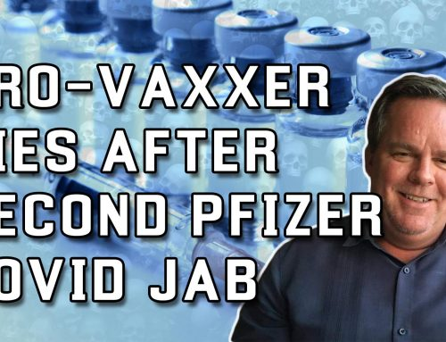 Pro Vaxxer Dies After Receiving Second Dose of Pfizer COVID-19 Jab